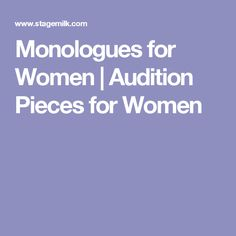 Monologues for Women | Audition Pieces for Women