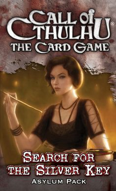 Call of Cthulhu: The Card Game – Search for the Silver Key Asylum Pack