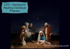 LDS Sacrament Meeting Christmas Program | This Lady's House Pin this because you never know when you might be responsible for the Christmas Program