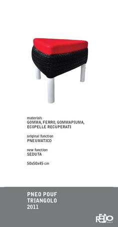 Pneo pouf triangolo, 2011  Fethi Atakol reuse desgin    Price and info: reedo@reedo.it