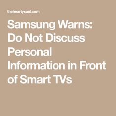 d559057f8 Samsung Warns  Do Not Discuss Personal Information in Front of Smart TVs