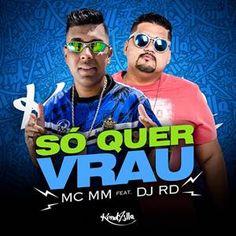 Mc Mm – So Quer Vrau (feat. DJ RD) 2018 Funk Baixar Musica MP3 Gratis