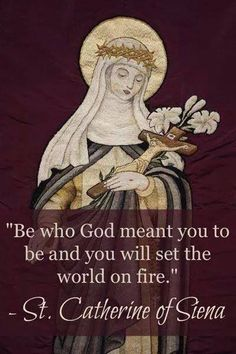 St Catherine of Siena, set the world on fire Catholic Quotes, Religious Quotes, Catholic Prayers, St Catherine Of Siena, Saint Quotes, Catholic Saints, Roman Catholic, Catholic Religion, Patron Saints