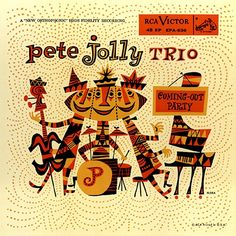 Pete Jolly Trio-Coming-Out Party, label: RCA Victor EPA-630 (1955) Design: Jim Flora.