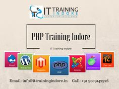 We offer a PHP Training In Indore location. Our PHP Training courses build- up with lots of practice session and real live projects training so they can excel in this field.  This training provided by experts trainers whom are expertise in their field. For more details visit on this site: http://www.ittrainingindore.in/