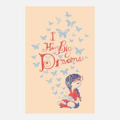 I Have Big Dreams Print now featured on Fab.