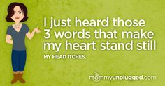 When is the last time you've heard these 3 words from your kids?