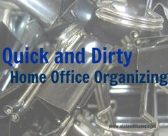 Quick and Dirty Home Office Organizing