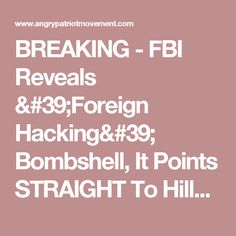 BREAKING - FBI Reveals 'Foreign Hacking' Bombshell, It Points STRAIGHT To Hillary