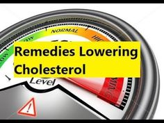 Remedies Lowering Cholesterol - Lower Cholesterol Fast