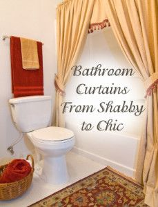 Bathroom Curtains- From Shabby to Chic