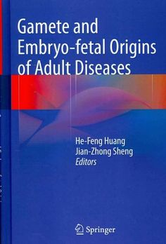 Gamete and Embryo-Fetal Origins of Adult Diseases