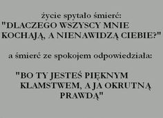 Życie i śmierć Motivational Quotes, Funny Quotes, Funny Memes, Good Thoughts, Motto, Slogan, Quotes To Live By, Quotations, Texts
