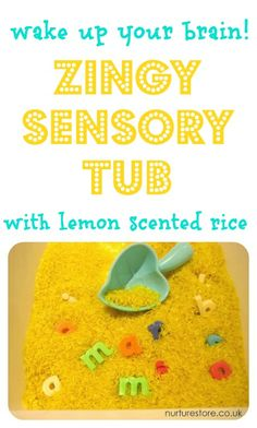 Lemon scented sight words sensory tubTo start with, make your lemon rice.We use uncooked rice and add some yellow food colouring and a little lemon extract.Place the rice, dye and lemon extract in a plastic food bag and scrunch, squash and squeeze until the colour spreads right through the rice.Lay the rice out over night to absorb the colour and essence and to dry. Place letters in the tub.