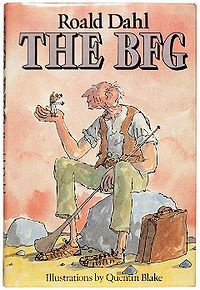 The BFG. Roald Dahl rocked! I memorized a long ass poem by him for 4th grade. I did not go to school today