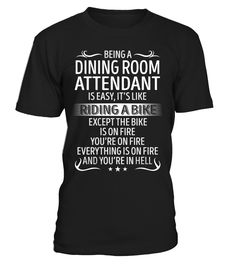 Being A Dining Room Attendant Is Like Riding Bike