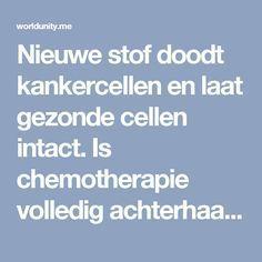 Nieuwe stof doodt kankercellen en laat gezonde cellen intact. Is chemotherapie volledig achterhaald? Cancer Facts, Good To Know, Body Care, Life Hacks, Health Fitness, Quotes, Nice, Beauty, Vitamin E