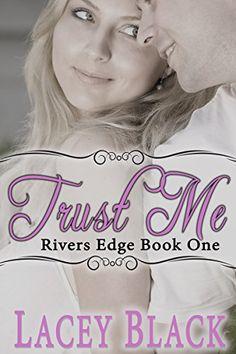 Trust Me (Rivers Edge Book 1) by Lacey Black http://www.amazon.com/dp/B00MV4DHAS/ref=cm_sw_r_pi_dp_hoNAvb1Y3BDWK