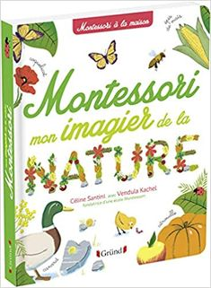 Mon imagier de la nature Montessori: Amazon.fr: Vendula KACHEL, Céline SANTINI, Claire FROSSARD: Livres Celine, Maria Montessori, Album, Nature, Comics, Amazon Fr, Dimensions, Health, Products