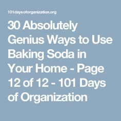 30 Absolutely Genius Ways to Use Baking Soda in Your Home - Page 12 of 12 - 101 Days of Organization