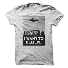 awesome   Want to Believe  Stonehenge  - Topdesigntshirt  Check more at http://topdesigntshirt.net/camping/best-design-tshirt-sport-want-to-believe-stonehenge-topdesigntshirt.html