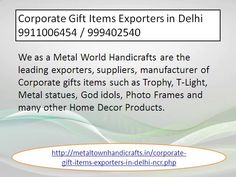Metal town handicrafts 9911006454/ 9999402540 are leading exporter, manufacturer of corporate gifts items in delhi, corporate brass gift items exporters of moradabad pls visit http://metaltownhandicrafts.in/