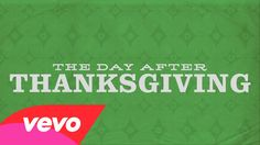 Brandon Heath - The Day After Thanksgiving (Official Lyric Video) ~ Perfect song for my family.