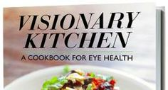"Photo - ""Visionary Kitchen: A Cookbook for Eye Health,"" by Sandra Young, doctor of optometry, is based on science research indicating that e..."