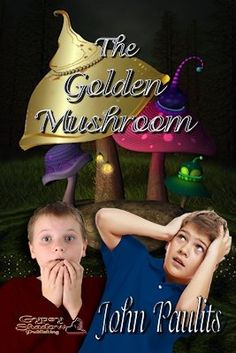 The Golden Mushroom->#gypsyshadow #fantasy #childrensbook   A wild trip down a hidden mudslide turns Paul Drummond and Billy Sparks' summer vacation at the beach into the adventure of a lifetime. The Golden Mushroom, a children's book by John Paulits. Available from Amazon, Barnes and Noble, Smashwords, other fine eBook vendors and Gypsy Shadow Publishing at: http://www.gypsyshadow.com/JohnPaulits.html#GMushroom
