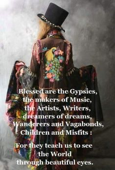 I was raised a gypsy and I don't think she even realized it! Gypsy Quotes, Hippie Quotes, Gypsy Sayings, True Words, Beautiful Eyes, Beautiful Words, Beautiful Things, Awesome Things, Lovely Things