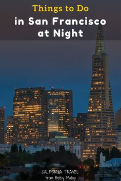 Things to Do in San Francisco at Night - Skip the bars and movie theatres and try some of these fun things do on a San Francisco evening instead.