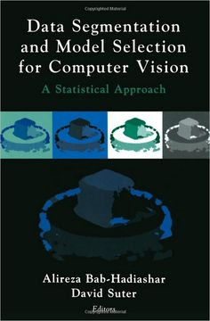 Data Segmentation and Model Selection for Computer Vision: A Statistical Approach Science Programs, Computer Vision, Data Science, Machine Learning, New Books, The Selection, Statistics, Programming, Magazines