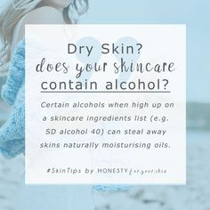 Is your skin dryer than the Sahara desert? Are you suffering from dry, flaky patches? Do you have redness and irritation? If you do, you'll want to start scanning your skincare ingredients lists for alcohol. Alcohol in skincare, dries out your skin, here's how to look for it…