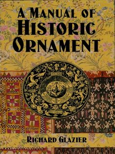 A Manual of Historic Ornament by Richard Glazier  Exceptionally comprehensive, easy-to-use guide surveys the evolution of historic ornament in architecture and the applied arts — from primitive ornaments of Oceania, Egypt, and Assyria to a Gothic doorway in Amiens, the tomb of Lorenzo de Medici, and a classic early-19th-century sofa by Thomas Hope. Over 700 black-and-white illustrations. 16 plates of photographs.