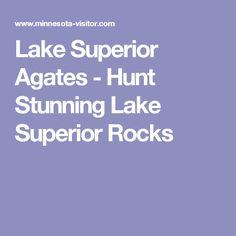 Lake Superior Agates - Hunt Stunning Lake Superior Rocks