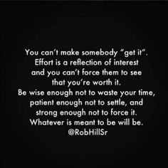You can't make someone get it. Whatever will be will be