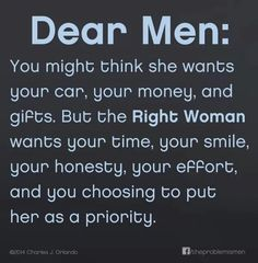 It would really help if women would choose the men that would give them that time, smile at them, be honest with them, show them how much they care, and to choose to put them first. But the men that dose all of that never get picked, at most thay get to stand buy and be the best friend