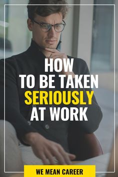 Do you feel written off at work? If you want to be taken seriously, the solution lies within your grasp. Read our article and learn how to be taken more seriously by your boss, colleagues, or team. #careertips #careeradvice #job #takenseriously #careerdevelopment