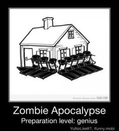 """Zombie safe house. Think of this when you are watching """"The Walking Dead"""". hahaha"""