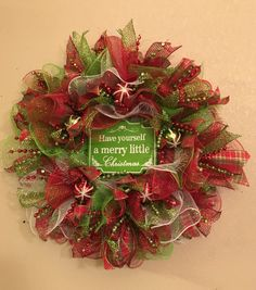 Have yourself a Merry little Christmas Wreath.