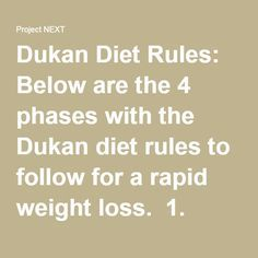 Dukan Diet Rules: Below are the 4 phases with the Dukan diet rules to follow for a rapid weight loss. 1. Attack Phase The first and most aggressively phase (you can lose even more than 2 pounds a day) of the Dukan diet lasts up to 10 days, depending on the number of pounds you need to get rid of. Here is how to think and schedule your attack phase: Stay 1-2 days on the attack phase if you have less than 10 pounds to lose. Stay 3-4 days on the attack phase if you want to lose anywhere…