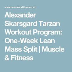Alexander Skarsgard Tarzan Workout Program: One-Week Lean Mass Split | Muscle & Fitness