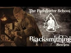 "Blacksmithing Video Series from The Pathfinder School. - Pintrest for some reason doesn't link to Youtube playlists very well. If you click on ""Visit Site"" it will take you to the Playlist."