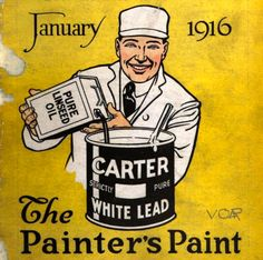"""This image is for Carter White Lead paint, """"The Painter's Paint,"""" from a trade magazine in January 1916."""