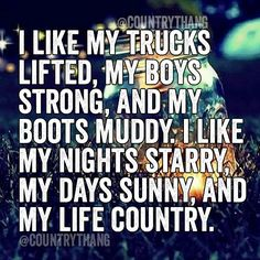 Love the Country Life Country Girl Life, Cute N Country, Country Boys, Country Living, Country Girl Problems, Southern Living, Country Style, Life Quotes Love, Cute Quotes