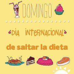 """""""Domingo: día internacional de saltar la dieta."""" #domingo #frase #lifestyle"""