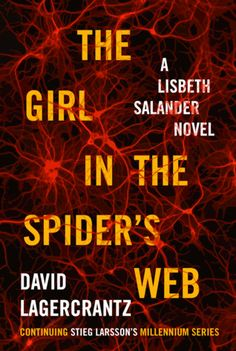The Girl in the Spider's Web (Millennium #4), David Lagercrantz. Genius-hacker Lisbeth Salander & journalist Mikael Blomkvist face a dangerous threat & again join forces. Blomkvist receives a phone call from a trusted source claiming to have info vital to the US. The source has been in contact w/ a super hacker, a hacker resembling some 1 Blomkvist knows all too well. The implications are staggering. Blomkvist turns to Lisbeth for help. She, as usual, has her own agenda.