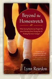 """""""Beyond the Homestretch,"""" by Lynn Reardon. Find my book review here: http://www.themarylandequestrian.com/?p=43"""