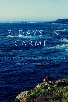 Ideas for a 3-day stay in Carmel, one of California's most beautiful areas