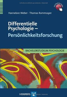 Differentielle Psychologie - Persönlichkeitstheorien: Amazon.de: Thomas Rammsayer, Hannelore Weber: Bücher